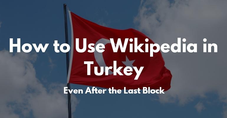 Son engellemeden sonra Türkiye'de Wikipedia nasıl kullanılır