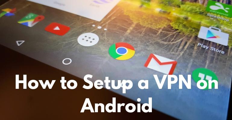 Android'de VPN Nasıl Kurulur