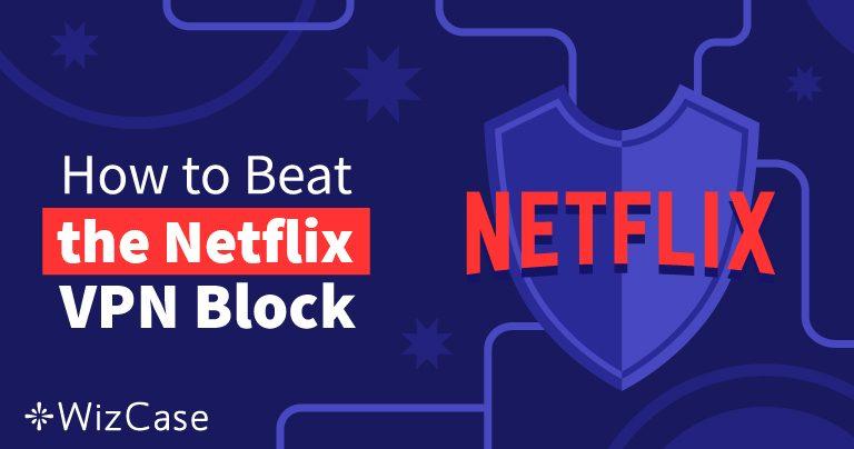 2021 Yılında Netflix İçin En İyi 8 VPN (+ ÜCRETSİZ DENEME)
