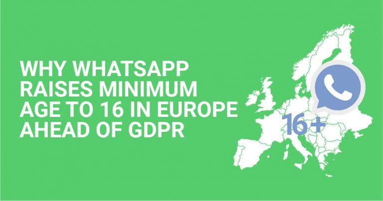 WhatsApp Neden GDPR Öncesinde Avrupa'da Asgari Yaşı 16'ya Yükseltti