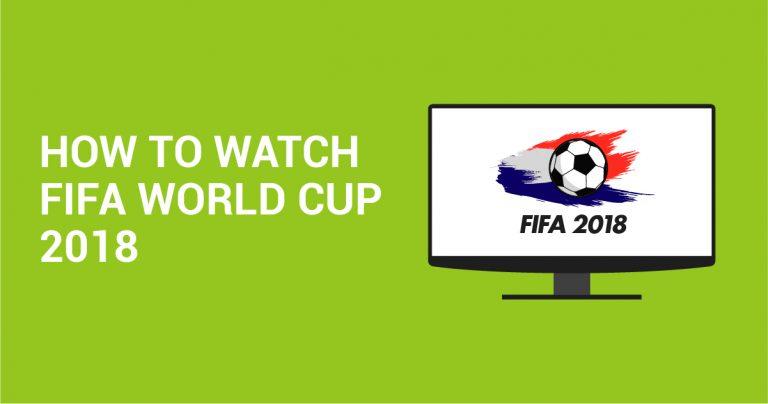 2018 FIFA Dünya Kupası Nasıl İzlenir?