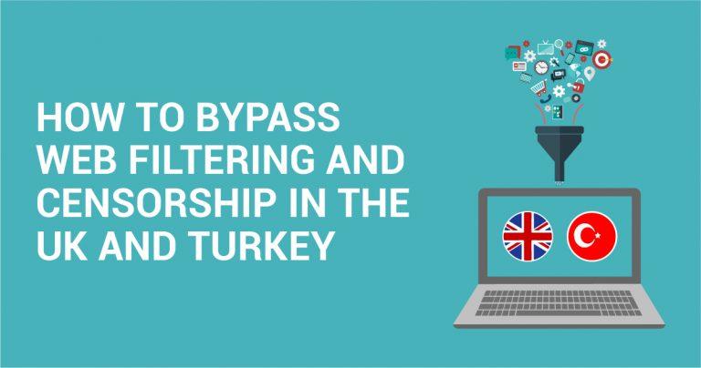 İngiltere'de ve Türkiye'de Web Filtreleme ve Sansürü Nasıl Kaldırılır?