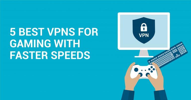 Daha Yüksek Hızlarla Oyun Oynamak için En İyi 5 VPN