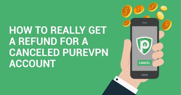 İptal Edilen PureVPN Hesabının Geri Ödemesi GERÇEKTE Nasıl Yapılır
