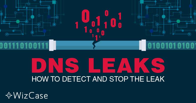 DNS Sızıntıları: Sızıntıları Bulma ve Onarma 2019 Rehberi