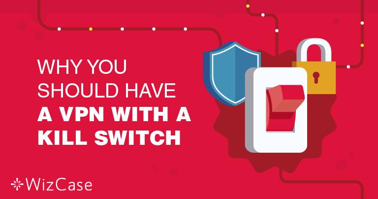 Bir VPN Kill Switch Özelliğine Sahip Olmak Neden Önemlidir?