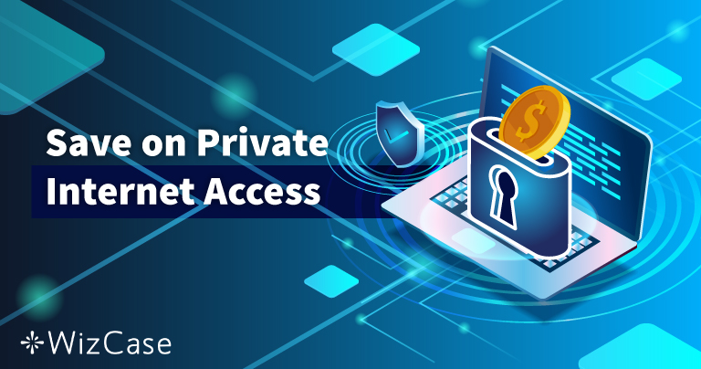 Geçerli Private Internet Access Kuponu 2021: %77'ye Varan İndirimler