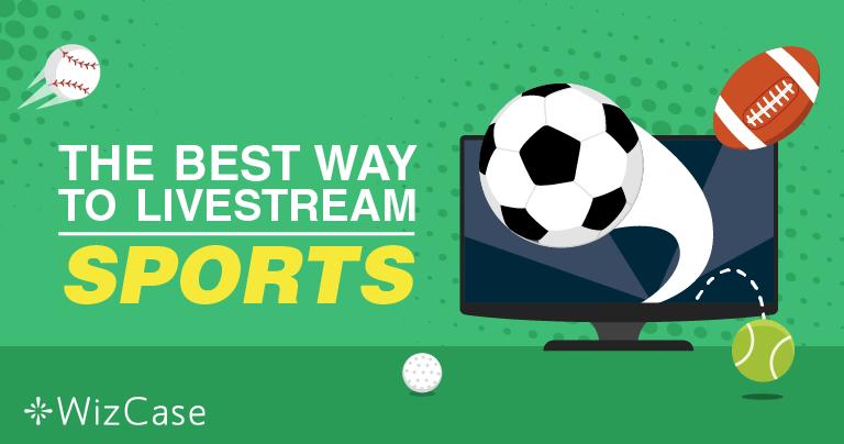 En Sevdiğiniz Maçlar Ücretsiz Bir Şekilde Çevrimiçi ve Canlı Olarak Nasıl İzlenir? – Güncelleme: 2019