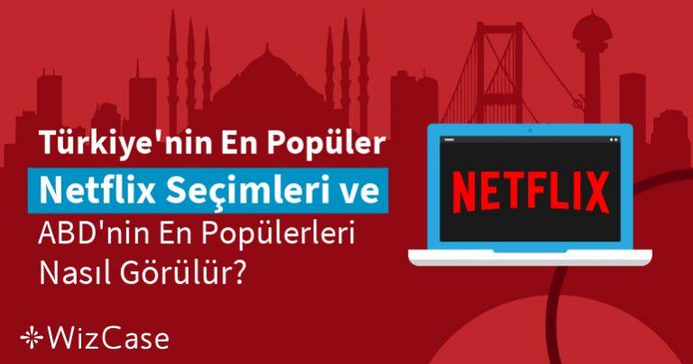 Türkiye'nin En Popüler Netflix Seçimleri ve ABD'nin En Popülerleri Nasıl Görülür?