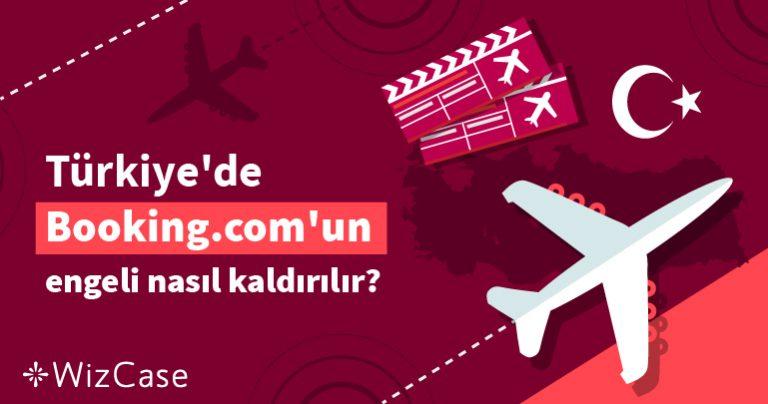 Türkiye'de Booking.com'un engeli nasıl kaldırılır?