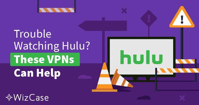 2019'in Hulu için En İyi VPNleri – Bloğu Alt Edin & Güvenle İzleyin!