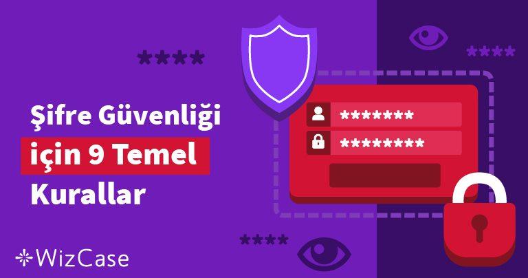 Şifre Güvenliği için 9 Temel Kurallar