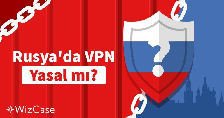 Rusya'da VPN Yasal mı?