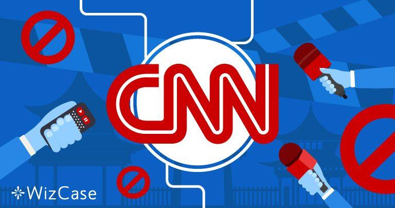 Çin Hükümeti, CNN'i Yasaklıyor. Kanalı Nasıl Güvenli Seyredeceğiniz Burada