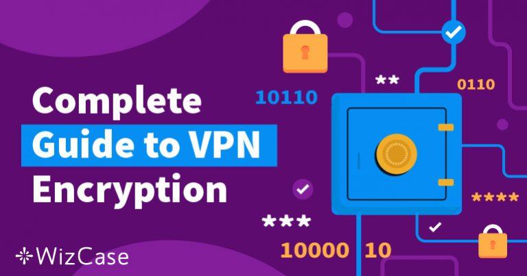 VPN Şifrelemesi için Kapsamlı Kılavuz