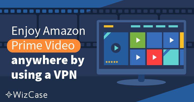 Amazon Prime Video'yla Kullanmak için En İyi 5 VPN