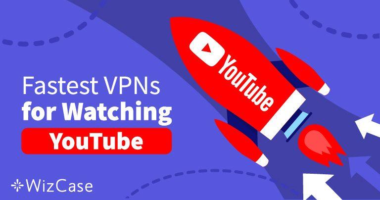 2020'deki bu En Hızlı 5 VPN ile YouTube Videolarının Engellemelerini Aşın