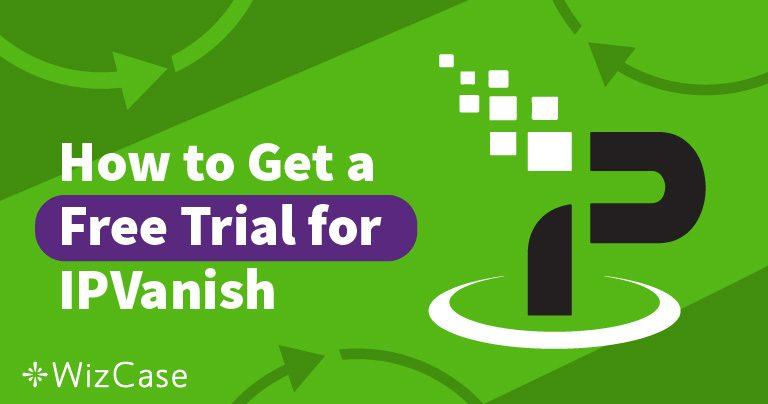 7 günlük Ücretsiz IPVanish Denemesi Alın – İşte Nasıl Yapacağınız!