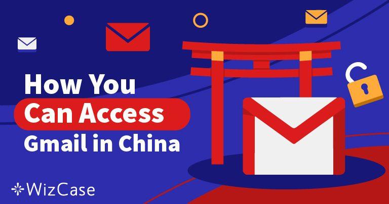 Çin'den Gmail'a Nasıl Erişilir