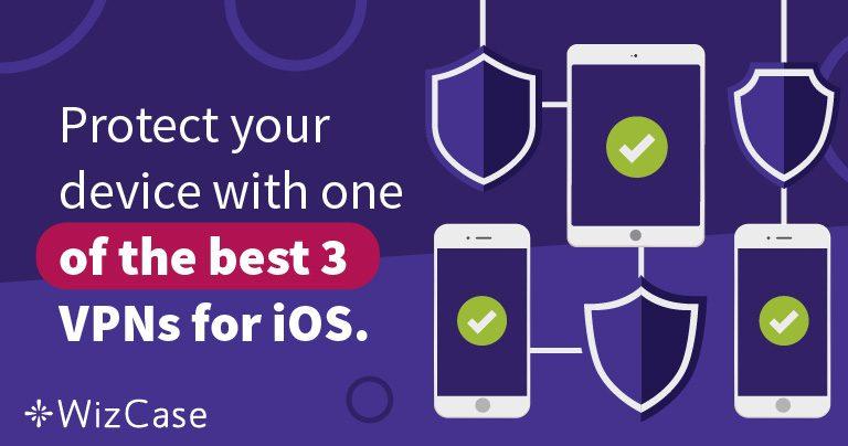 iOS için en iyi 3 VPN'den biriyle iPhone'unuzu koruyun