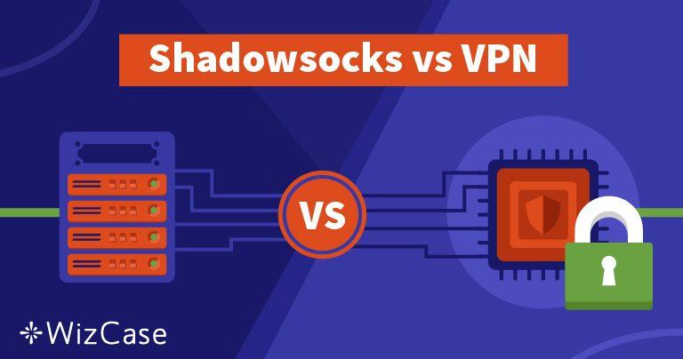 Shadowsocks mı VPN mi – Sizin için En Uygunu Hangisi ve Neden