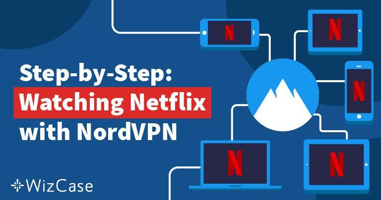 NordVPN'le Netflix'in Bloğunu Kaldırmak Hızlı, Ucuz, & Kolay Wizcase