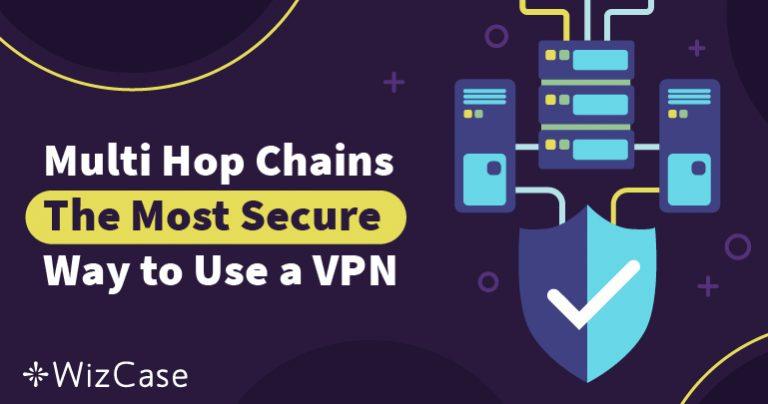 Çok Duraklı Zincirler – VPN Kullanmanın En Güvenli Yolu