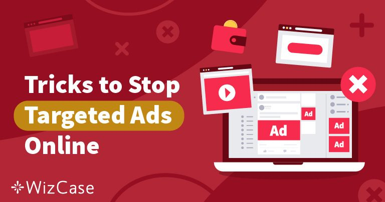 2019'da Hedefli Reklam Durdurma ve Anonimliğin 4 Püf Noktası