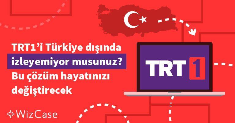 TRT1'i Türkiye dışında izleyemiyor musunuz? Bu çözüm hayatınızı değiştirecek.