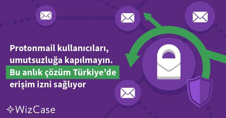 Protonmail kullanıcıları, umutsuzluğa kapılmayın. Bu anlık çözüm Türkiye'de erişim izni sağlıyor. Wizcase