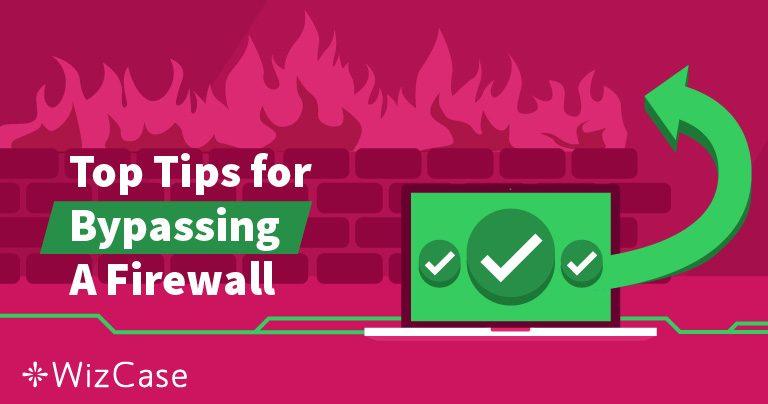 Güvenlik Duvarı Nedir ve Bir VPN Nasıl Onu Aşabilir? Wizcase