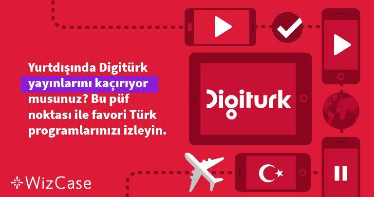 Yurtdışında Digitürk yayınlarını kaçırıyor musunuz? Bu püf noktası ile favori Türk programlarınızı izleyin. Wizcase