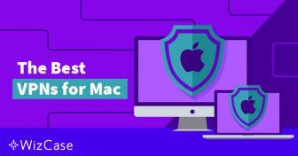 Mac için En İyi 4 ve Kaçınılması Gereken 2 VPN (Mayıs 2019'da Güncellendi) Wizcase