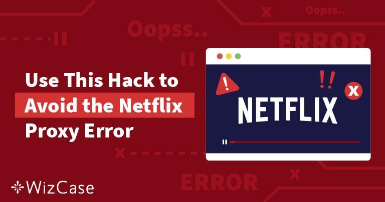[ÇÖZÜLDÜ] Türkiye'de Proxy ile Netflix İzleme Sorunu 2019 Wizcase