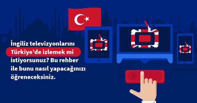 İngiliz televizyonlarını Türkiye'de izlemek mi istiyorsunuz? Bu rehber ile bunu nasıl yapacağınızı öğreneceksiniz.