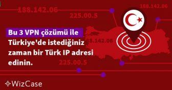 Türkiye dışından bir Türk IP adresi nasıl alınır? Wizcase