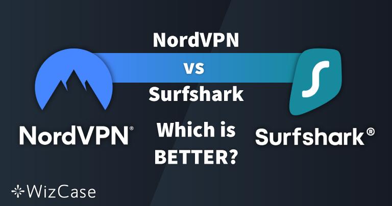 NordVPN mi, Surfshark mı: 13 Karşılaştırmalı Test, 1 Kazanan 2021
