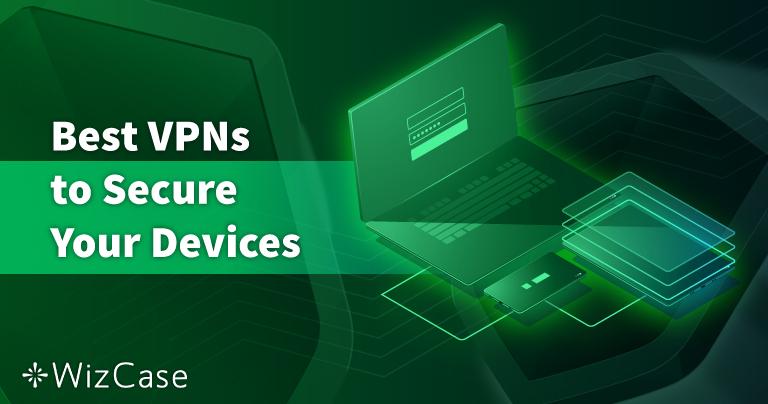 PC, Mac ve Telefonlar İçin En Güvenli 8 VPN  — 2021 Yılında Test Edildi