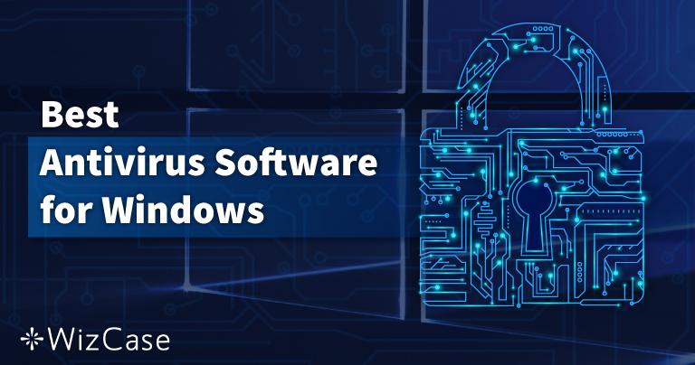 Windows'taki En İyi 10 Antivirüs – Eylül 2021