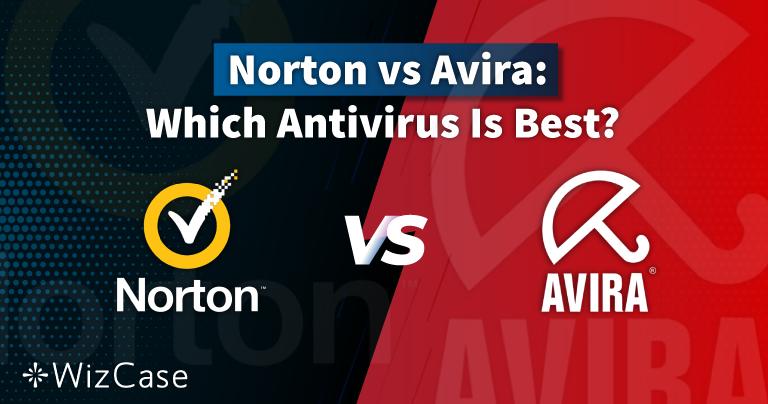 Norton vs Avira 2021: Yalnızca Biri Paranızın Karşılığını Veriyor