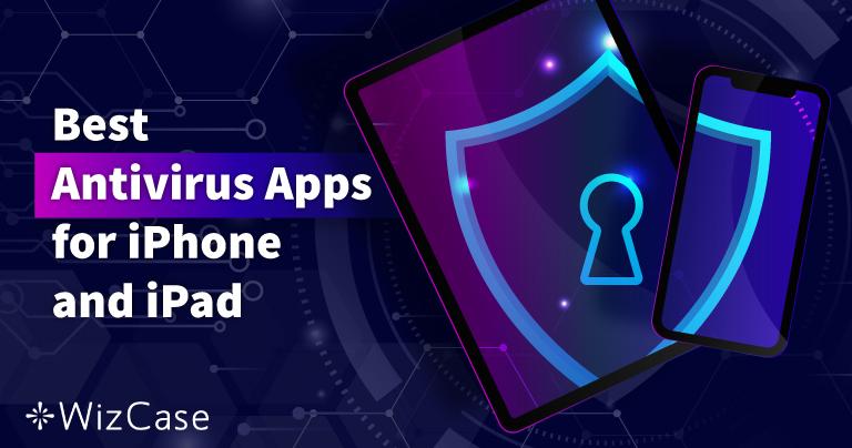 iPhone ve iPad İçin En İyi iOS Antivirüs (Güncelleme: 2021)