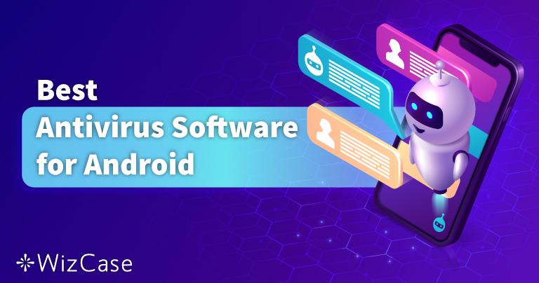 5 En İyi Android Antivirüsü: 2021 Yılında Test Edildi